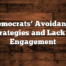 Democrats' Avoidance Strategies and Lack of Engagement
