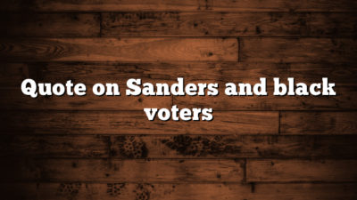 Quote on Sanders and black voters
